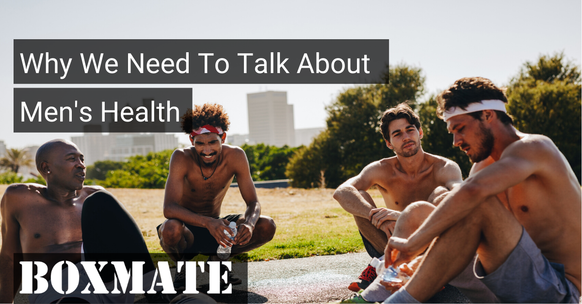 Why We Need To Talk About Men's Health.