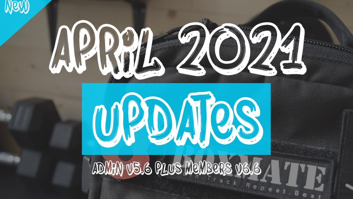 April 2021 Updates – What's New?